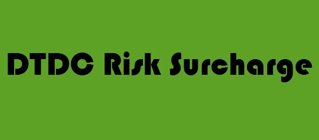 DTDC Risk Surcharge